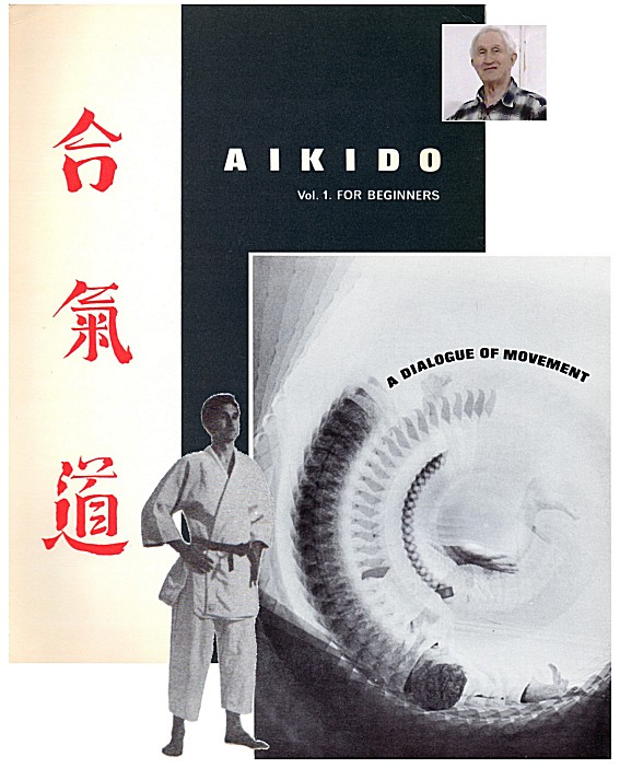 AIKIDO A DIALOGUE OF MOVEMENT by JOHN WILKINSON